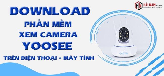 Tải Yoosee - Phần mềm Xem Camera Yoosee trên điện thoại, máy tính